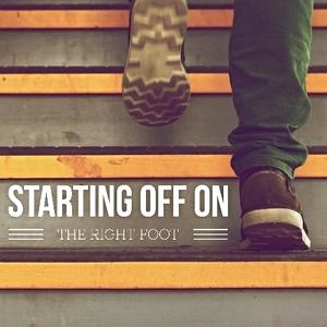 Starting Off On the Right Foot – 2