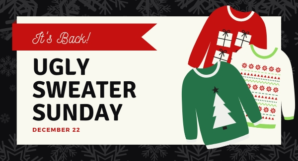 Ugly Sweater Sunday is Back!