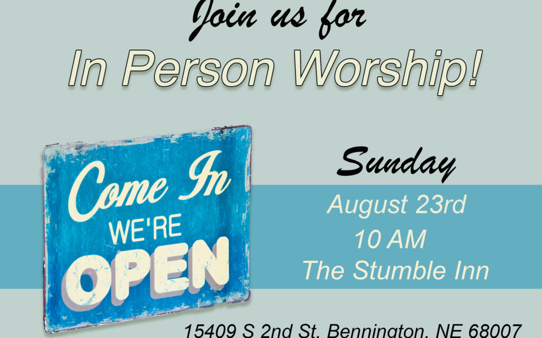 In Person Worship is Back!